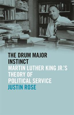 Martin Luther King Jr.s Theory of Political Service The Drum Major Instinct