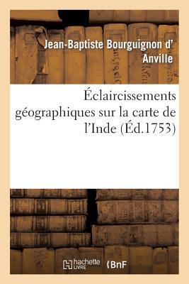 Æ¥½å¤©ãƒ–ックス Eclaircissemens Geographiques Sur La Carte De L Inde D Anville J B 9782013246507 Æ´‹æ›¸