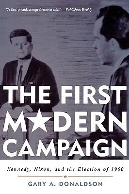 楽天ブックス the first modern campaign kennedy nixon and the