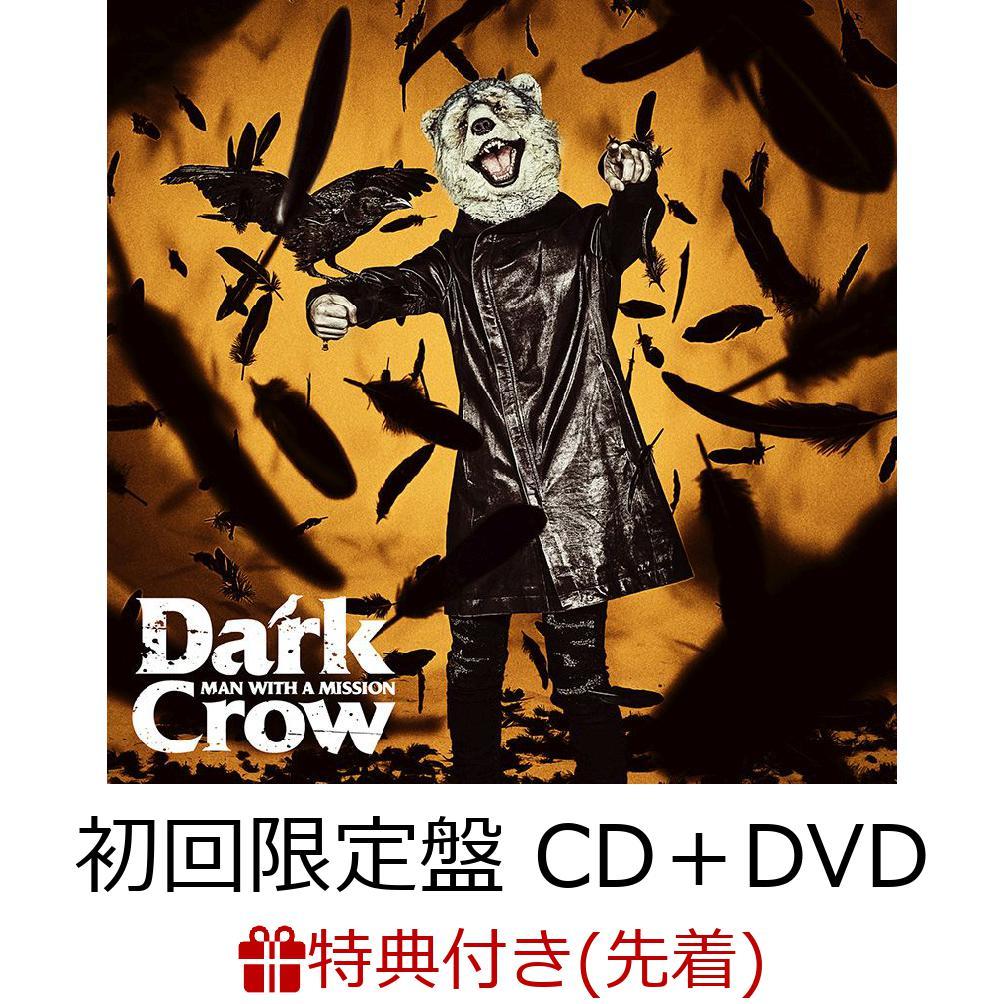 MAN WITH A MISSION 【先着特典】Dark Crow (初回限定盤 CD+DVD) (オリジナルリフレクトステッカー付き)
