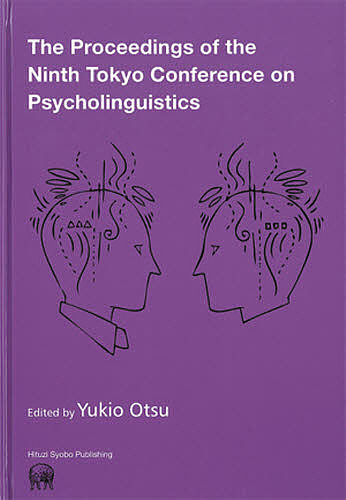 The Proceedings of the Ninth Tokyo Conference on Psycholinguistics/YukioOtsu【1000円以上送料無料】