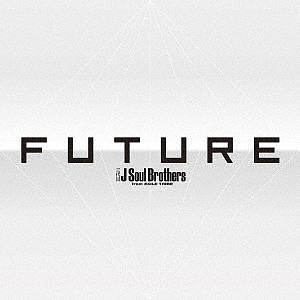 FUTURE(4Blu-ray Disc付)/三代目 J Soul Brothers from EXILE TRIBE【1000円以上送料無料】
