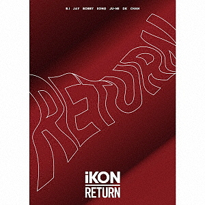 RETURN(初回生産限定盤)(2Blu-ray Disc付)/iKON【1000円以上送料無料】