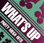 中古 WHAT'S UP -PARTY MEGA HITS オムニバス お気に入り ジャスティン ウィークエンド afb ザ スタインフ ヘイリー 超定番 アリアナ ビーバー グランデ