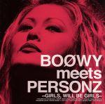 【中古】 BOOWY meets PERSONZ ~GIRLS,WILL BE GIRLS~ /PERSONZ 【中古】afb