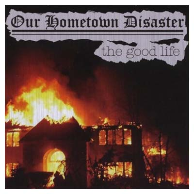 USED【送料無料】Good Life [Audio CD] Our Hometown Disaster