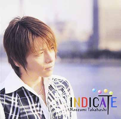 USED【送料無料】INDICATE [Audio CD] 高橋直純