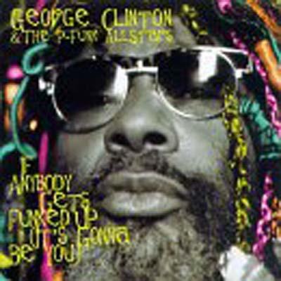 USED【送料無料】If Anybody Gets Funked Up [Audio CD] Clinton, George