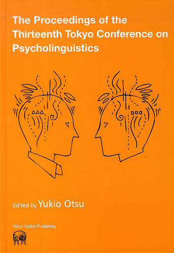 The Proceedings of the Thirteenth Tokyo Conference on Psycholinguistics/YukioOtsu/TCP