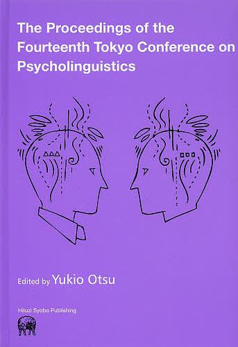 The Proceedings of the Fourteenth Tokyo Conference on Psycholinguistics/YukioOtsu/TCP【合計3000円以上で送料無料】
