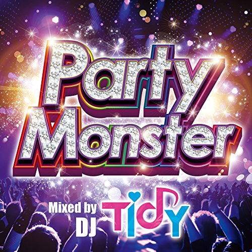 Party Monster Mixed by 至高 高品質新品 TIDY オムニバス CD