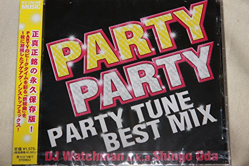 PARTY クリアランスsale 期間限定 -PARTY TUNE BEST MIX- DJ a.k.a Watchman オムニバス Shingo 当店一番人気 CD Oda