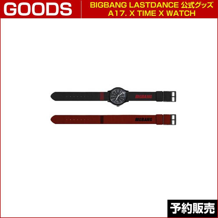 a17. X TIME X WATCH / BIGBANG LAST DANCE GOODS /日本国内当日発送