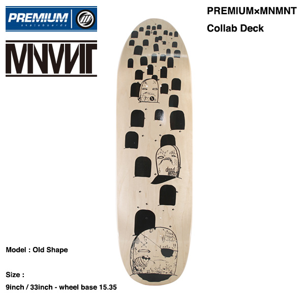 MNMNT×PREMIUM skateboards コラボデッキ