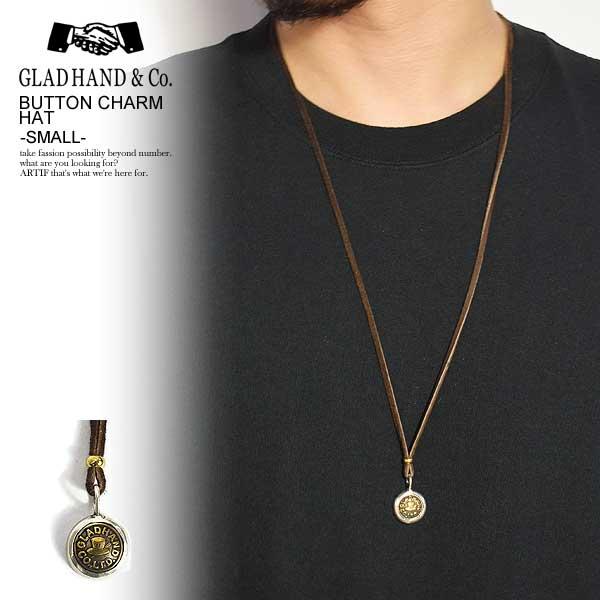 グラッドハンド ネックレス GLAD HAND BUTTON CHARM HAT -SMALL- ストリート系 ファッション