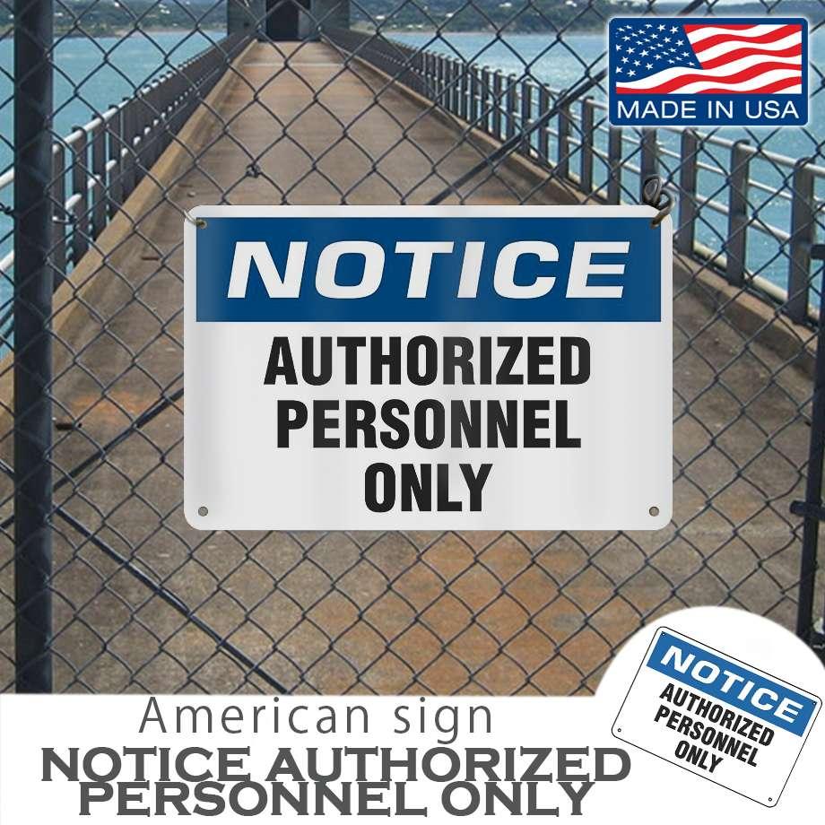 """アメリカンサインプレート """"NOTICE AUTHORIZED~ONLY(警告 許可された人のみ)"""" 大きなサイズ12x18インチ MADE IN USA"""