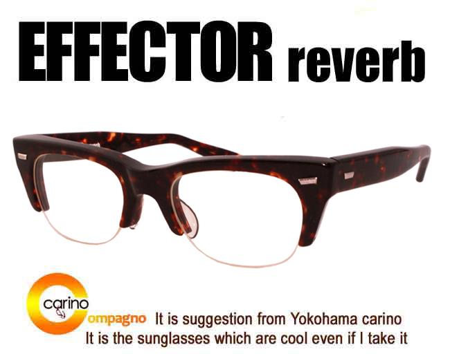 EFFECTOR  reverb エフェクター 眼鏡 リバブ メガネ