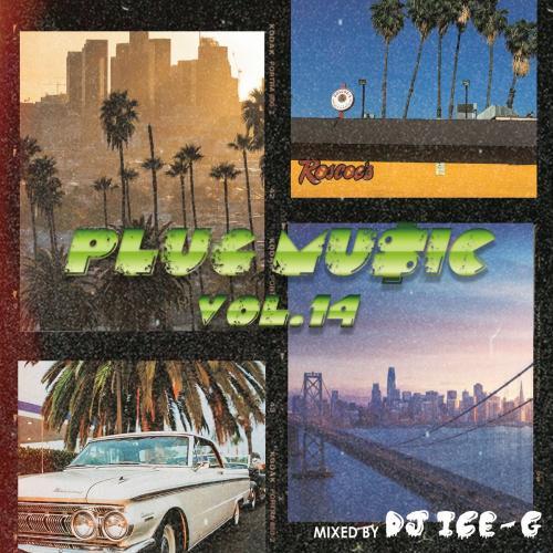 最新Westcoast Hiphopをいち早くお届けしているMix CDシリーズ第14弾 DJ MUSIC vol.14 優先配送 ICE-G PLUG 期間限定