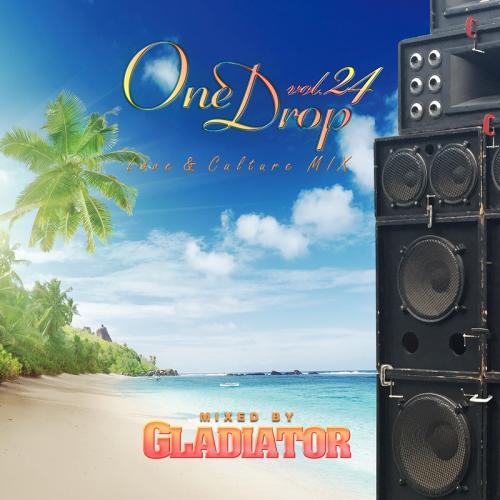 輸入 今作はシングル曲も多数収録しており より沢山のReggae musicを楽しんで頂ける内容となっております GLADIATOR One 特価キャンペーン -LoveCulture Mix- vol.24 Drop