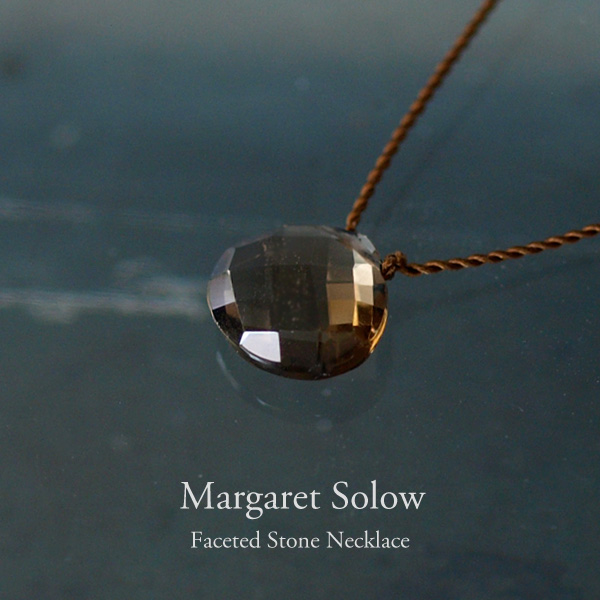 Margaret Solow[マーガレット・ソロウ]Faceted Stone Necklace スモーキークォーツ