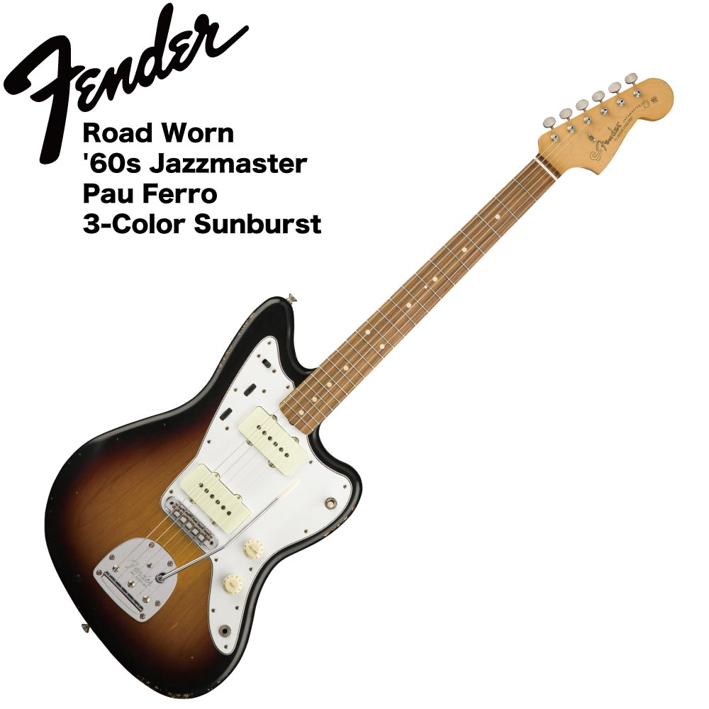 Fender Road Worn '60s Jazzmaster PF 3TS エレキギター