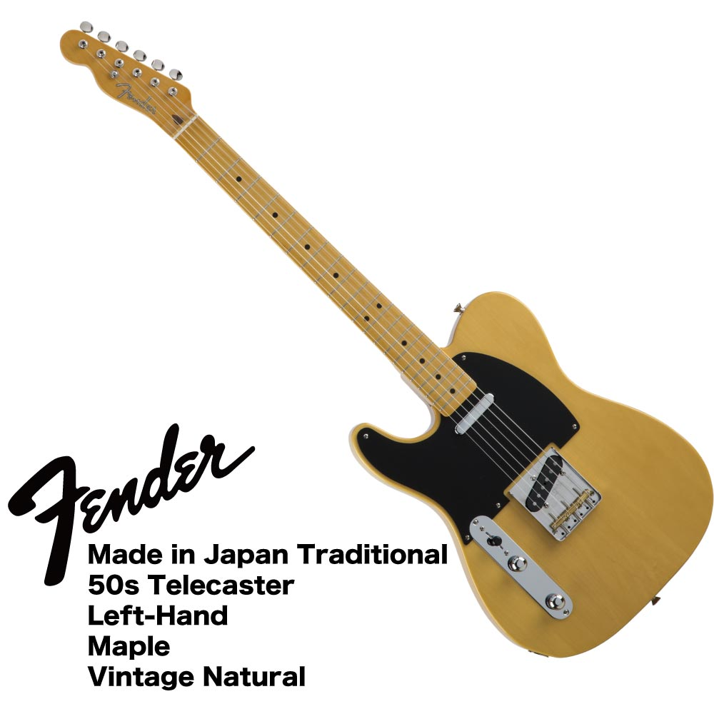Fender Made in Japan Traditional 50s Telecaster Left-Hand Vintage Natural レフティ エレキギター