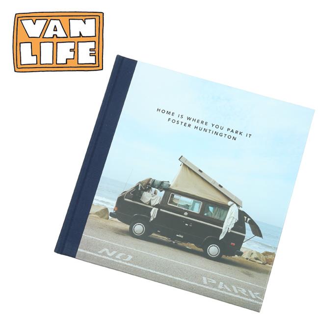 ★ VAN LIFE バンライフ HOME IS WHERE YOU PARK IT ホームイズウェアユーパークイット VL-01-002 【アウトドア/写真集/本】