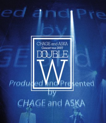 CHAGE and ASKA CONCERT TOUR 2007 DOUBLE [Blu-ray]