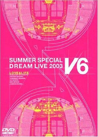 LOVE&LIFE~V6 SUMMER SPECIAL DREAM LIVE 2003 V Program~(初回生産限定) [DVD] V6