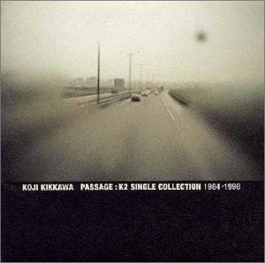 Passage: K2 Single Collection 1984-1996 吉川晃司 CD 新品 マルチレンズクリーナー付き