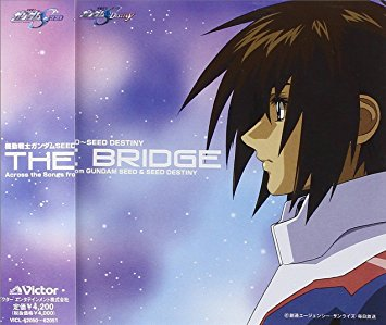 機動戦士ガンダムSEED~SEED DESTINY BEST「THE BRIDGE」Across the Songs from GUNDAM SEED&SEED DESTINY CD 新品 マルチレンズクリーナー付き