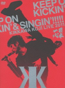 KIKKAWA KOJI LIVE 2011「KEEP ON KICKIN'  SINGIN'」~日本一心~(DVD2枚組+ライブCD+オールカラー32Pブックレット付き)(初回限定盤) 吉川晃司 新品 マルチレンズクリーナー付き