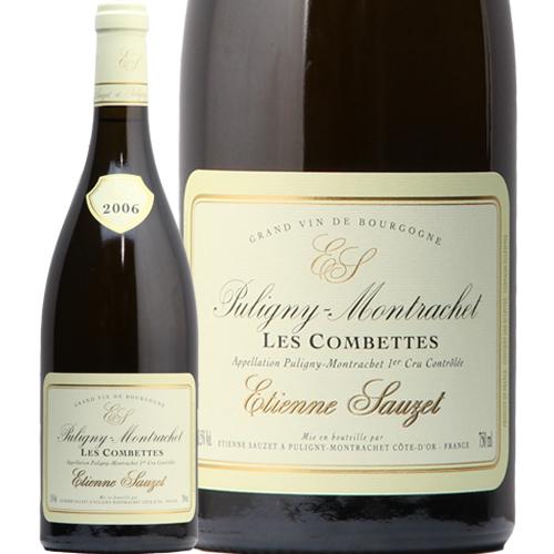ピュリニー モンラッシェ プルミエ クリュ レ コンベット 2006 エティエンヌ ソゼ Puligny-Montrachet 1er Cru Les Combettes ETIENNE SAUZET 白ワイン フランス ブルゴーニュ