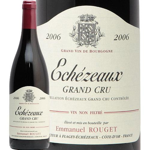 エシェゾー 2006 エマニュエル ルジェ Echezeaux Grand Cru Emmanuel Rouget 赤ワイン ブルゴーニュ グラン クリュ アンリ ジャイエ 神様 フィラディス フランス