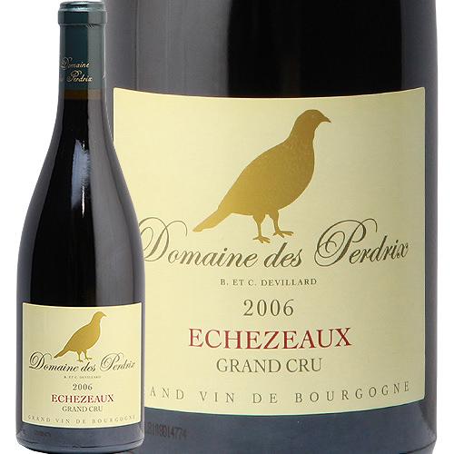 エシェゾー グラン クリュ 2006 ドメーヌ デ ペルドリ ECHEZEAUX GRAND CRU Dom des Perdrix 赤ワイン フランス ブルゴーニュ あす楽 即日出荷