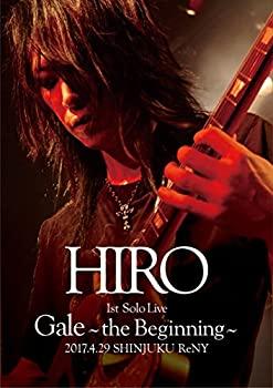 中古 数量限定 いつでも送料無料 HIRO 1st Solo Live Gale ReNY 2017.4.29 通常盤Blu-ray Beginning~ SHINJUKU ~the