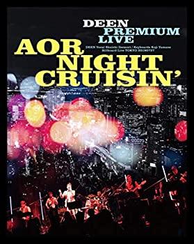 中古 DEEN PREMIUM LIVE AOR 特典なし 特価品コーナー☆ CRUISIN' NIGHT 買い物 完全生産限定盤 Blu-ray+CD