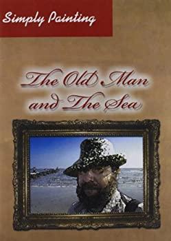 中古 Simply Painting: Old Man メーカー直送 The お気にいる Sea DVD