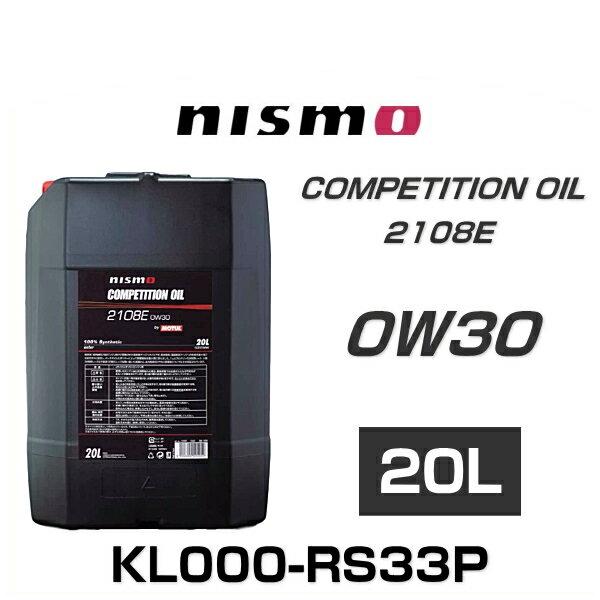 NISMO ニスモ KL000-RS33P コンペティションオイル type 2108E(エンジンオイル)0W30 20L