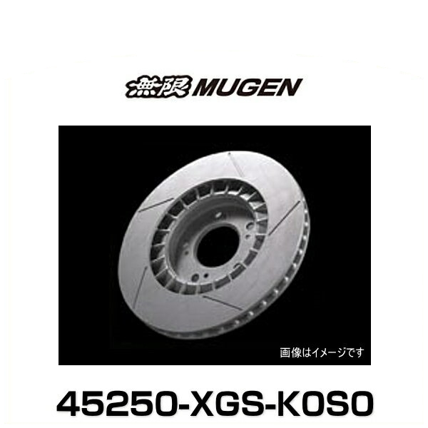 無限 MUGEN 45250-XGS-K0S0 Brake Rotor ブレーキローター 左右セット フロント用