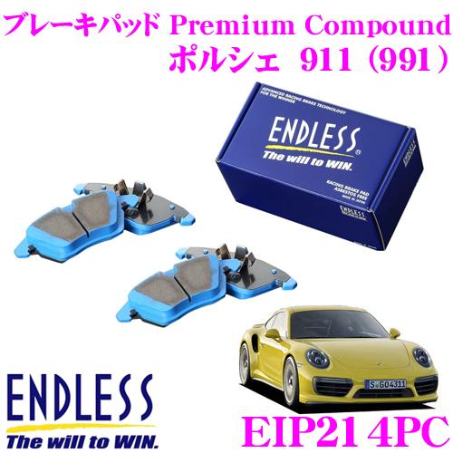 ENDLESS Ewig エンドレス エーヴィヒ EIP214PC プレミアムコンパウンド 輸入車用スポーツブレーキパッド 【超低ダストパッドでホイールの汚れが気にならない!ポルシェ 911 (991)】