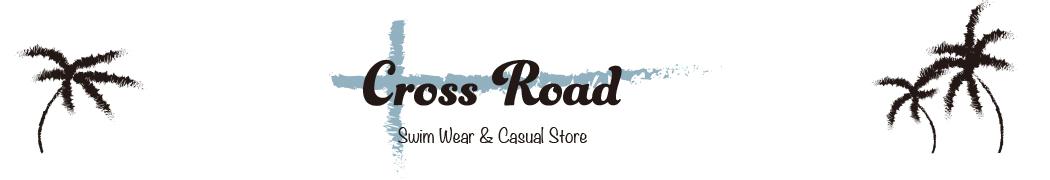 CROSS ROAD クロスロード:当店は水着&カジュアルアイテムを扱うお店です。