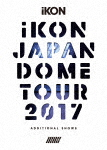iKON/iKON JAPAN DOME TOUR 2017 ADDITIONAL SHOWS (初回生産限定版/307分)[AVXY-58615]【発売日】2018/3/7【Blu-rayDisc】