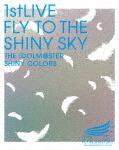 シャイニーカラーズ/THE IDOLM@STER SHINY COLORS 1stLIVE FLY TO THE SHINY SKY (393分)[LABX-8376]【発売日】2019/11/13【Blu-rayDisc】