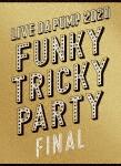 祝日 DA PUMP LIVE 2020 Funky Tricky Party FINAL at さいたまスーパーアリーナ 初回生産限定版 特典424分 AVBD-98045 発売日 2020 DVD 16 超人気 専門店 本編118分 12