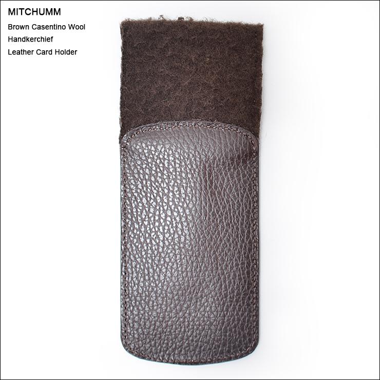 税別\10 000以上送料無料 平日16時まで当日配達 定休日除 MITCHUMM ミッチュム FW'14Brown Leather Card 毎日続々入荷 爆買いセール Handkerchief Holderハンカチーフ付きカードホルダー Casentino Wool