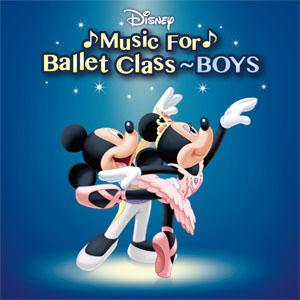 バレエ CD ディズニー・ミュージック・フォー・バレエ・クラス ボーイズ レッスン