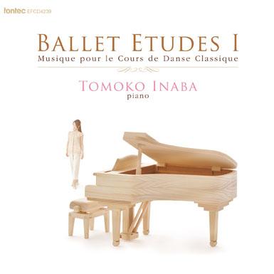 稲葉智子さんによる待望の第5弾 バレエ CD 稲葉智子 BALLET ETUDES 1 Musique pour le Cours de Danse Classique レッスン
