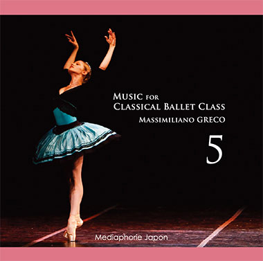 プリンセスグレースバレエ学校チーフピアニストによるレッスンCD♪ バレエ CD マッシミリアーノ・グレコ Music for Classical Ballet Class 5 レッスン