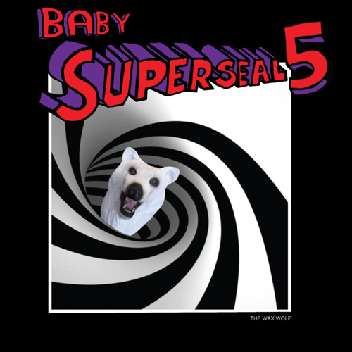 The Wax Wolf (DJ Qbert) Baby Superseal 5